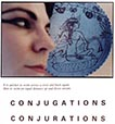 Conjugations/ Conjurations/ Journeys